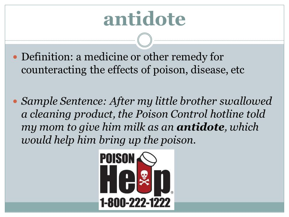 antidote Definition: a medicine or other remedy for counteracting the effects of poison, disease, etc.