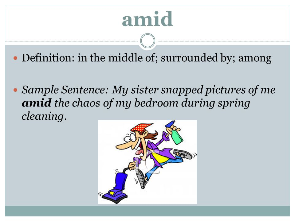 amid Definition: in the middle of; surrounded by; among