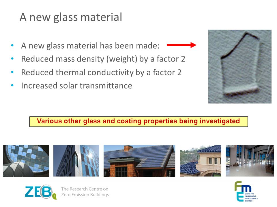 Various other glass and coating properties being investigated