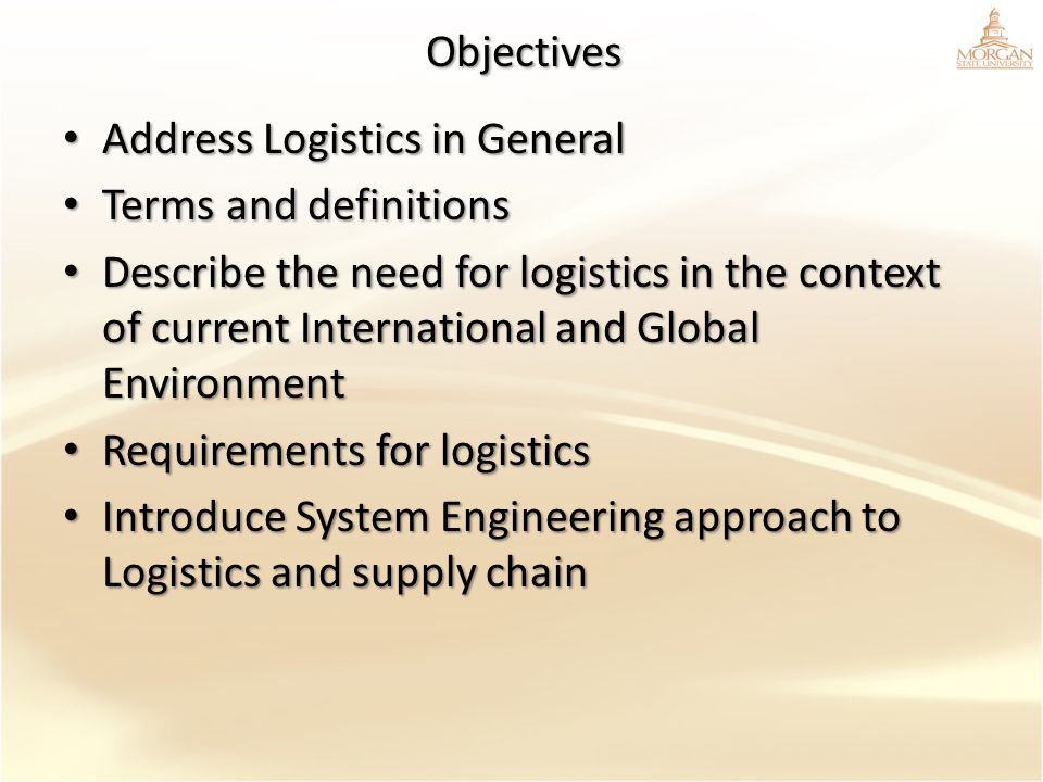 Objectives Address Logistics in General. Terms and definitions.
