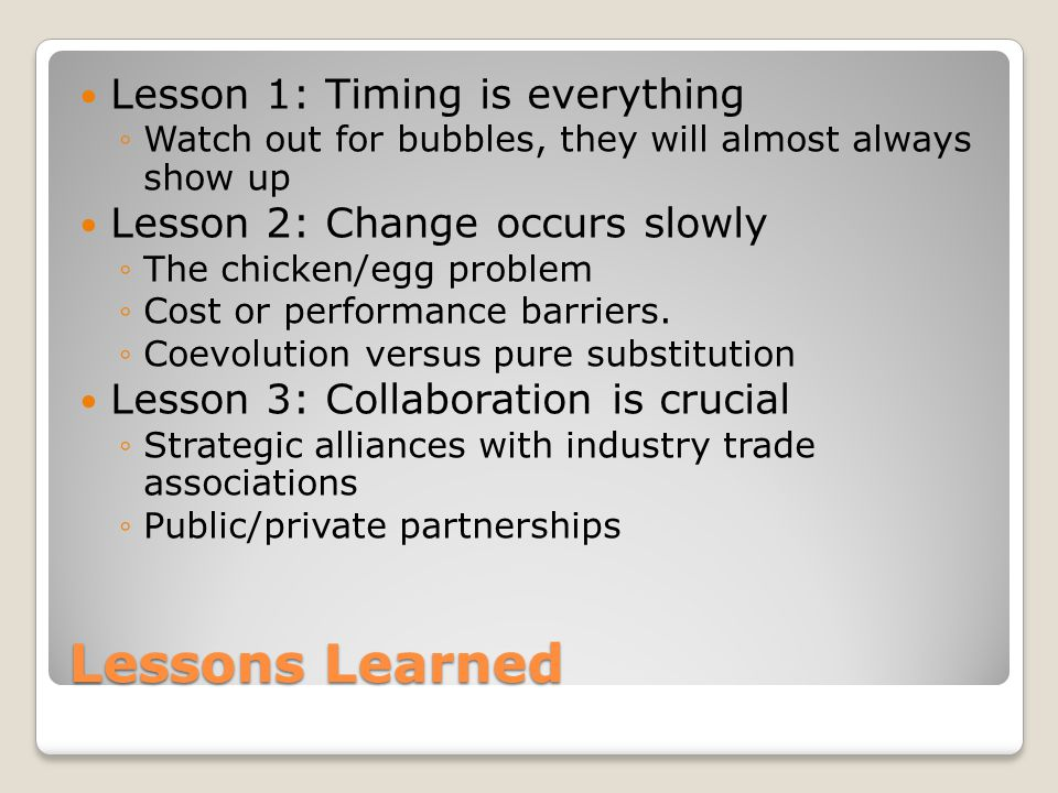 Lessons Learned Lesson 1: Timing is everything