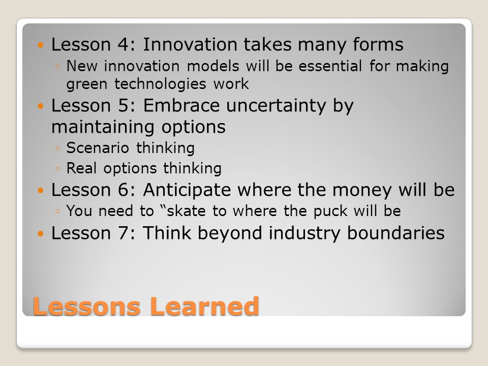 Lessons Learned Lesson 4: Innovation takes many forms