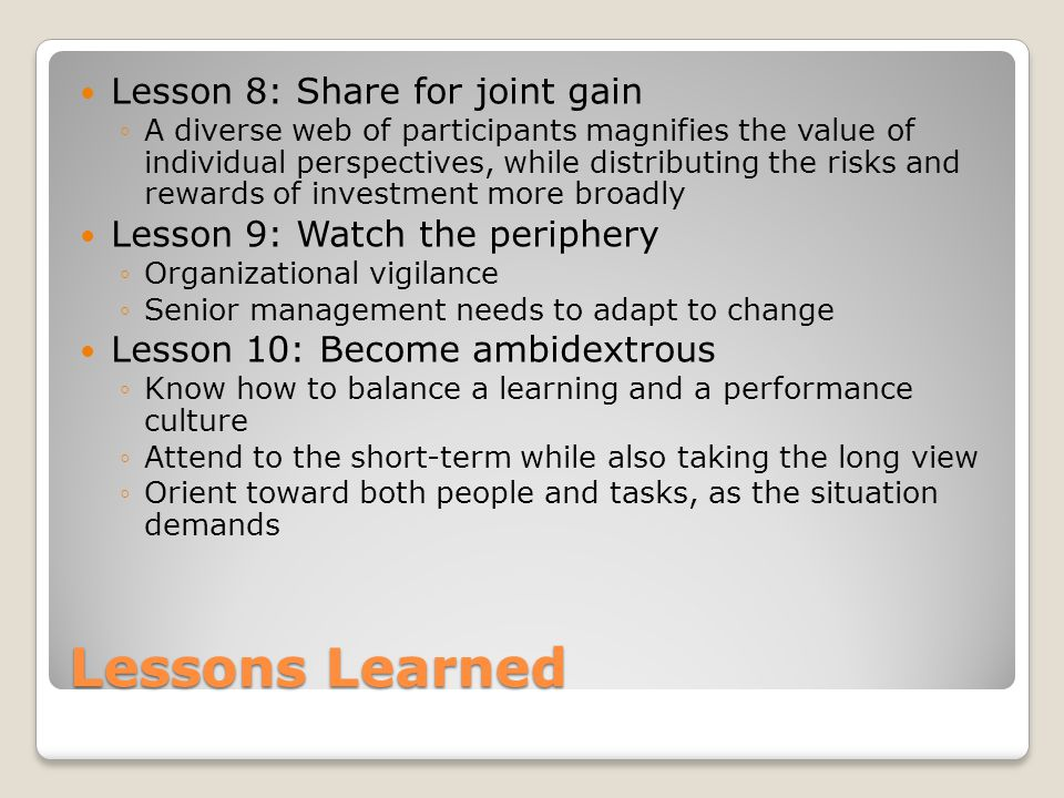 Lessons Learned Lesson 8: Share for joint gain