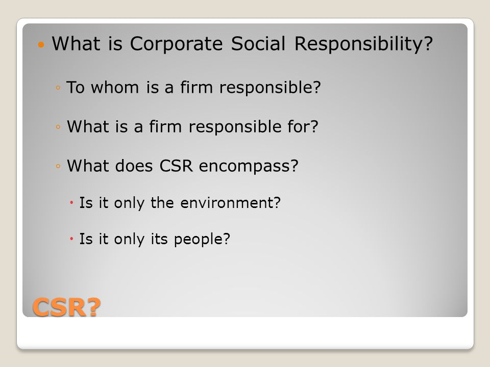 CSR What is Corporate Social Responsibility