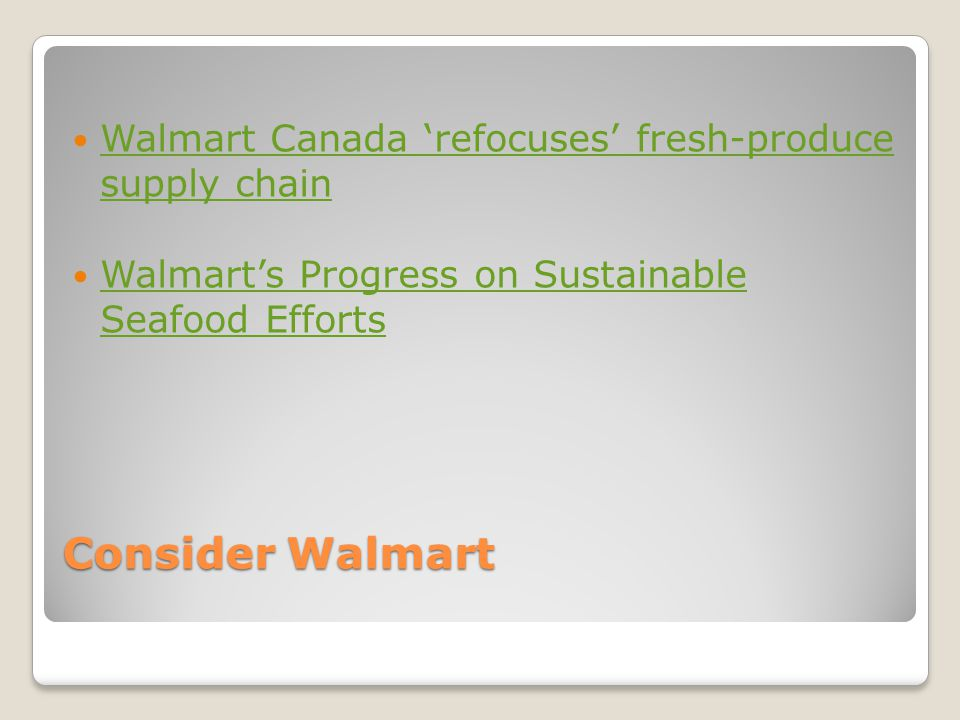 Consider Walmart Walmart Canada 'refocuses' fresh-produce supply chain