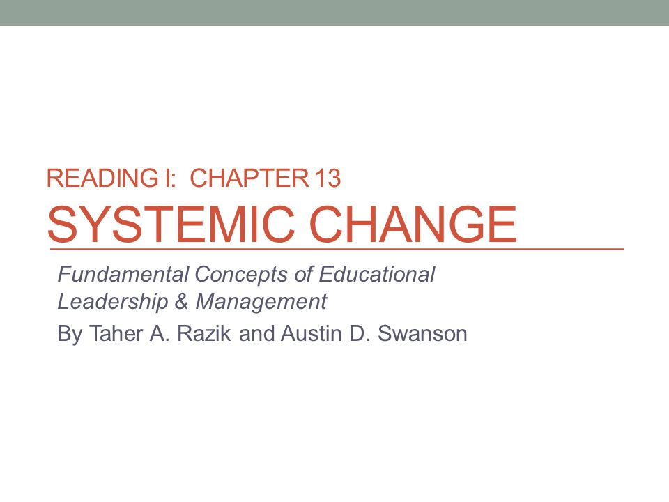 Reading I: Chapter 13 Systemic Change