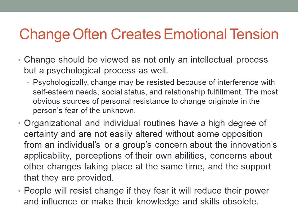 Change Often Creates Emotional Tension