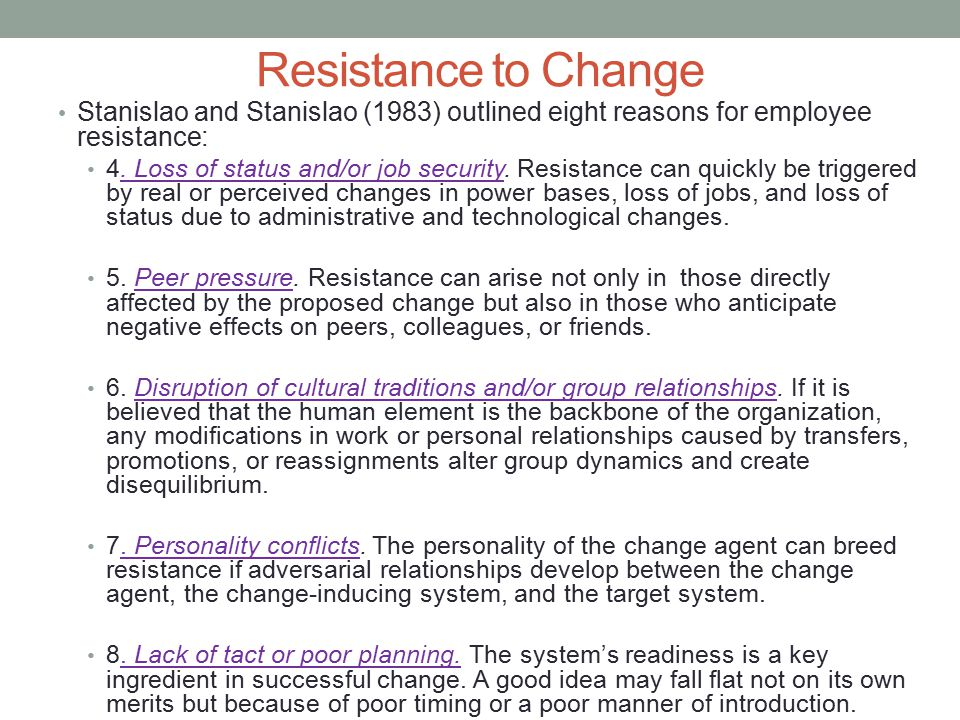 Resistance to Change Stanislao and Stanislao (1983) outlined eight reasons for employee resistance: