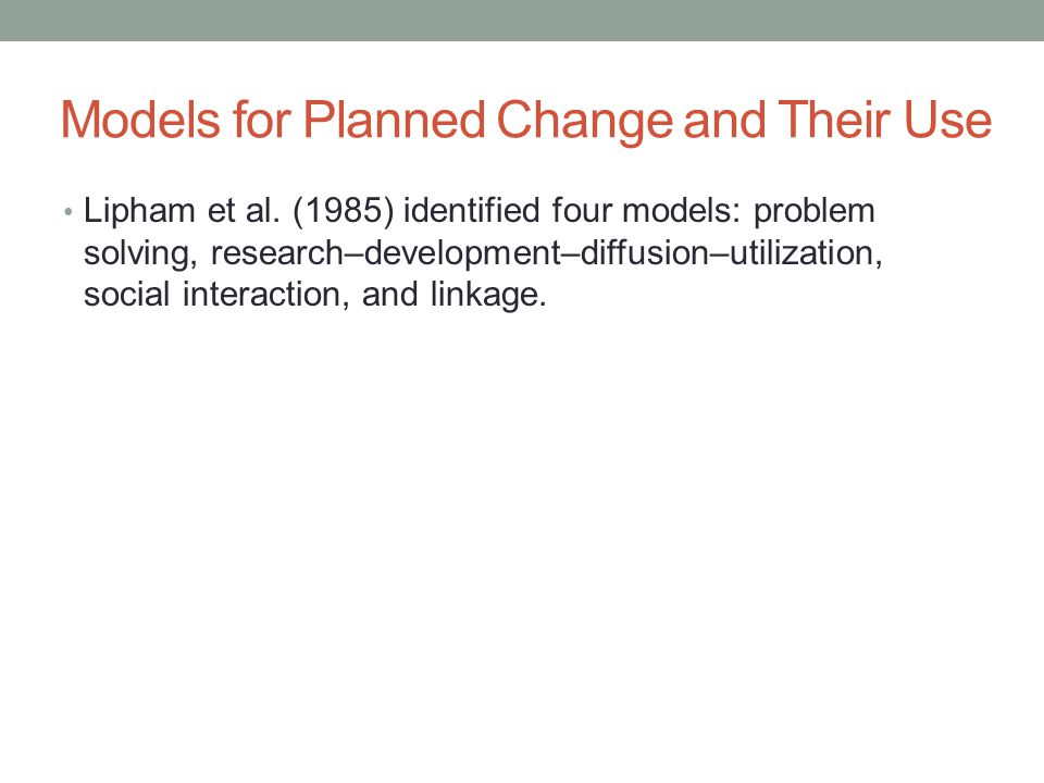 Models for Planned Change and Their Use