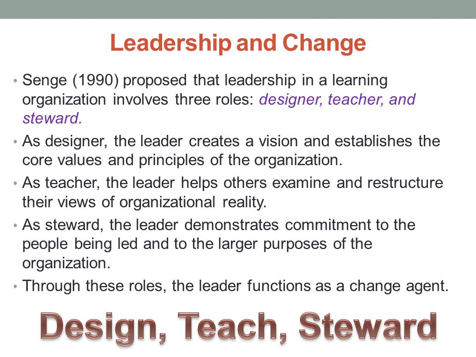 Design, Teach, Steward Leadership and Change
