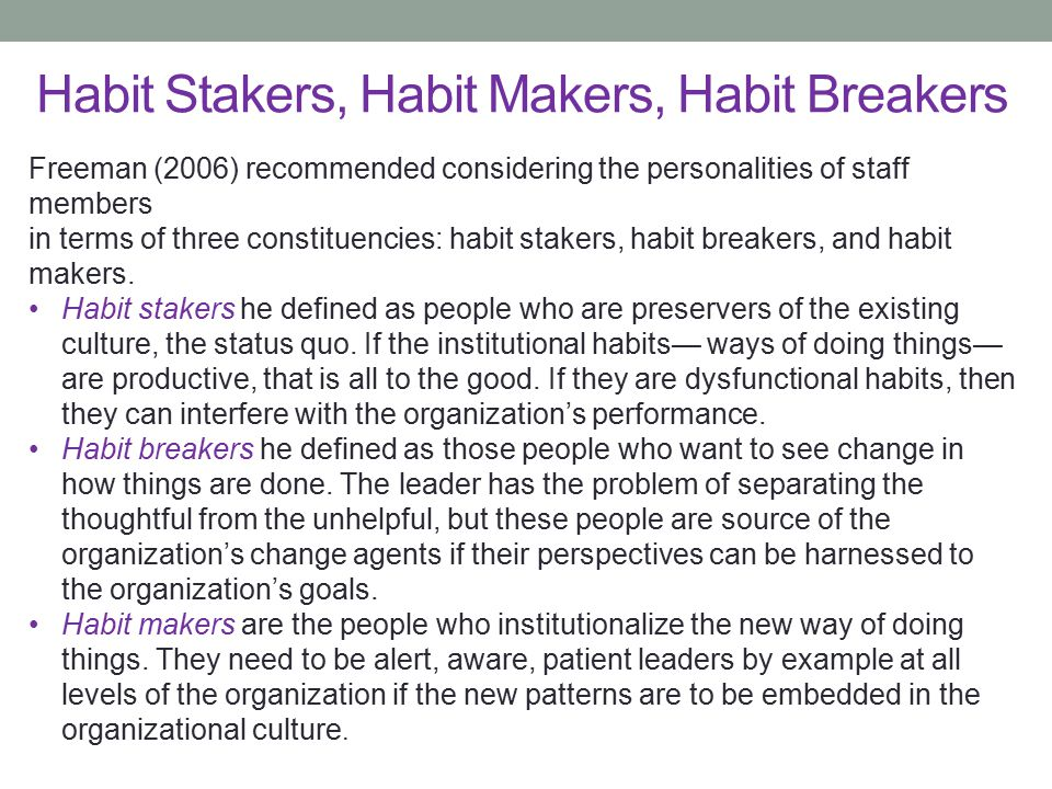 Habit Stakers, Habit Makers, Habit Breakers