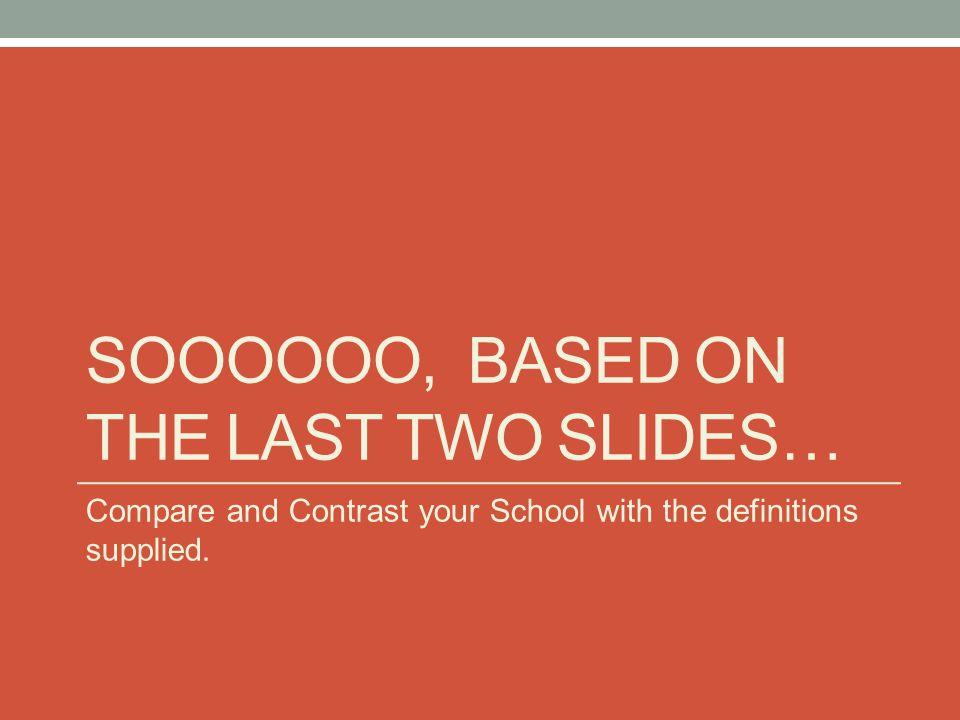 Soooooo, Based on the last two slides…