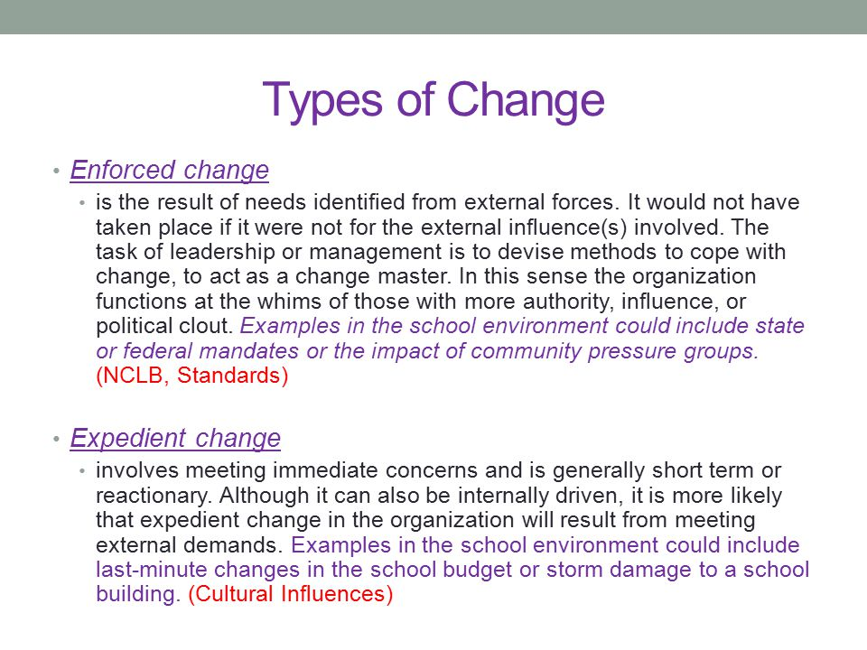 Types of Change Enforced change Expedient change