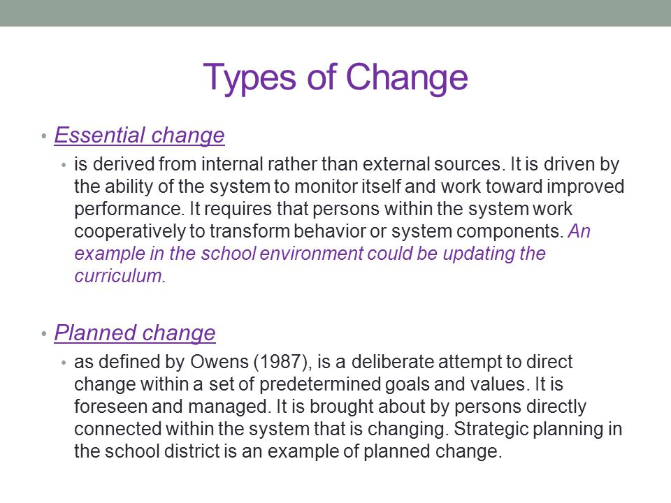 Types of Change Essential change Planned change