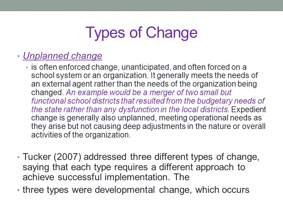Types of Change Unplanned change