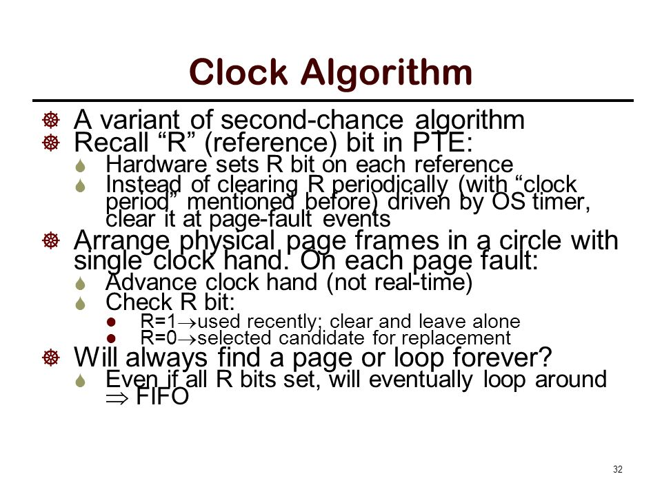 Clock Algorithm Set of all pages in Memory What if hand moving slowly