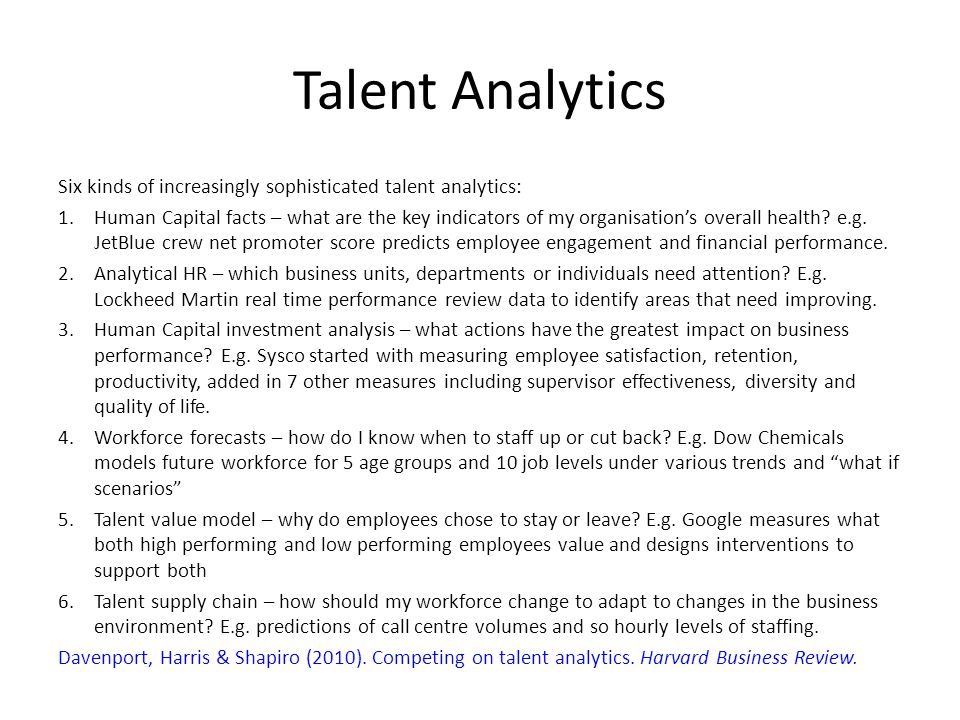 Talent Analytics Six kinds of increasingly sophisticated talent analytics: