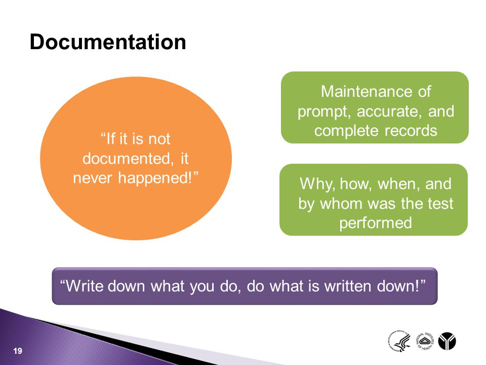 Documentation Maintenance of prompt, accurate, and complete records
