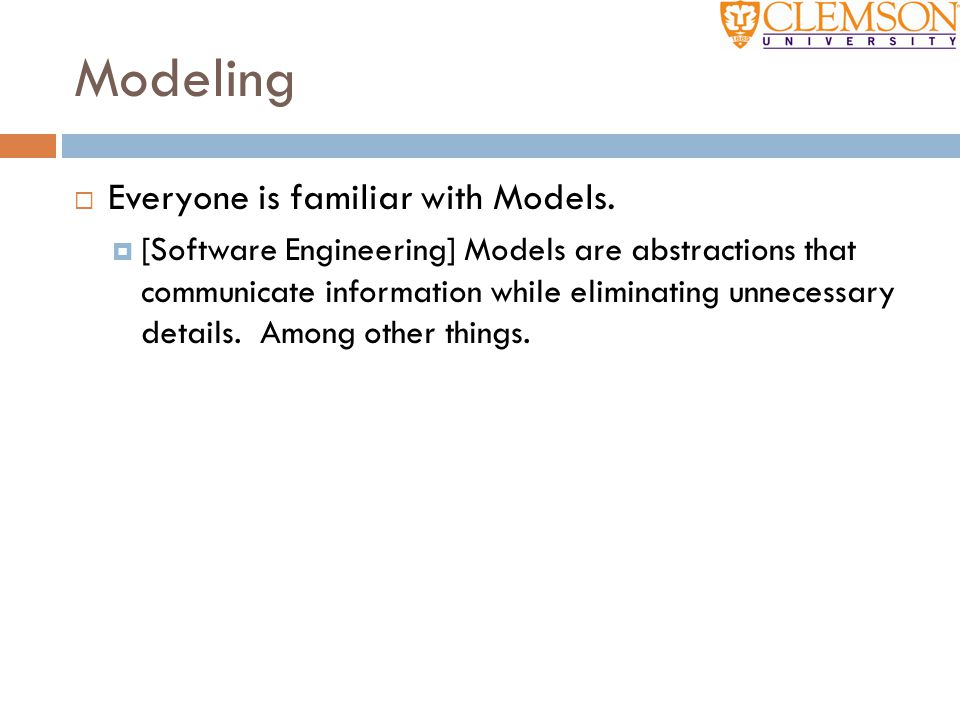 Modeling Everyone is familiar with Models.