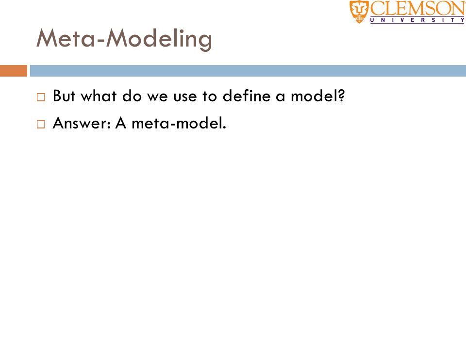 Meta-Modeling But what do we use to define a model