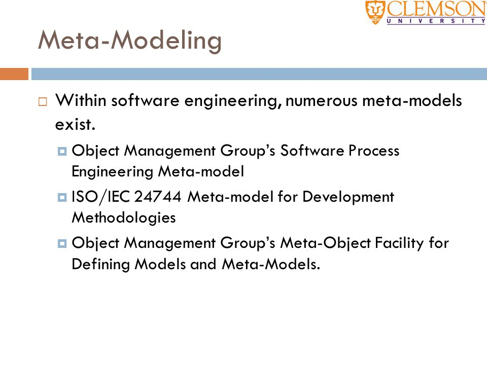 Meta-Modeling Within software engineering, numerous meta-models exist.