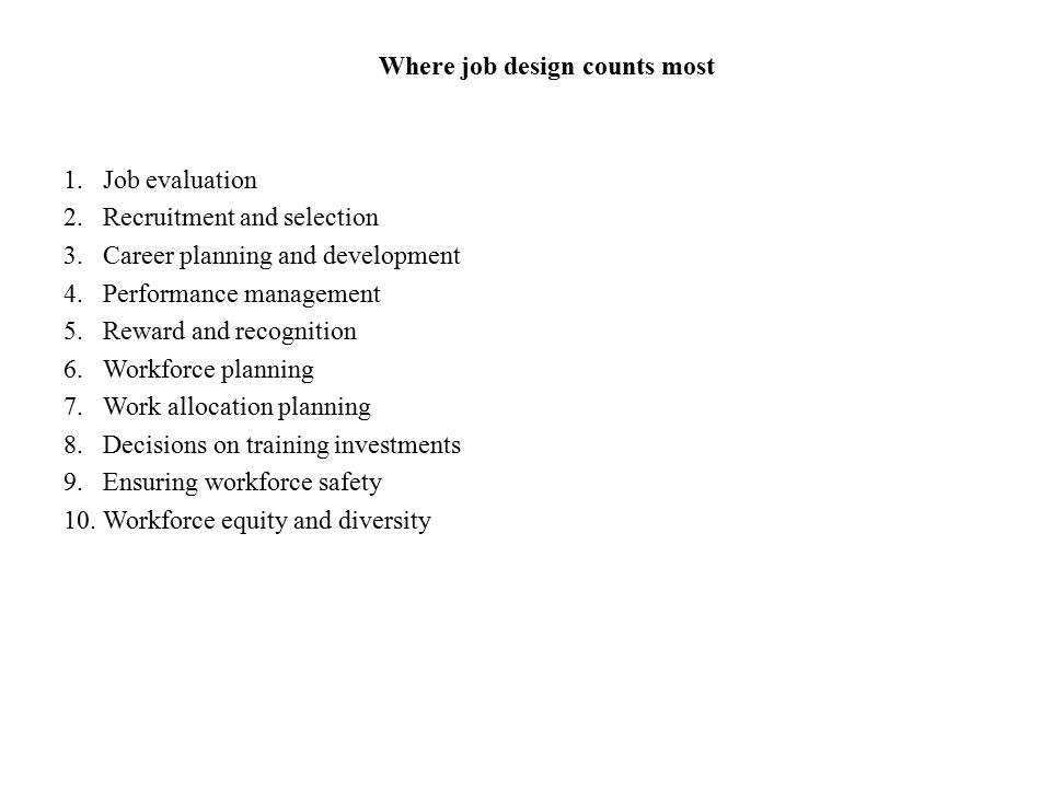 Where job design counts most