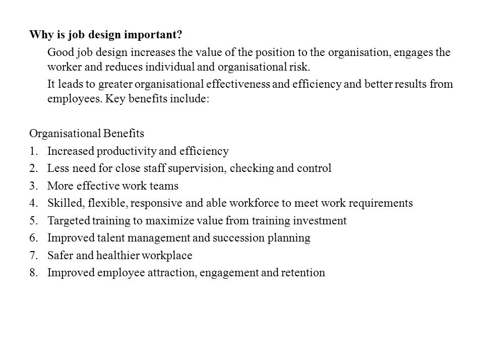 Why is job design important