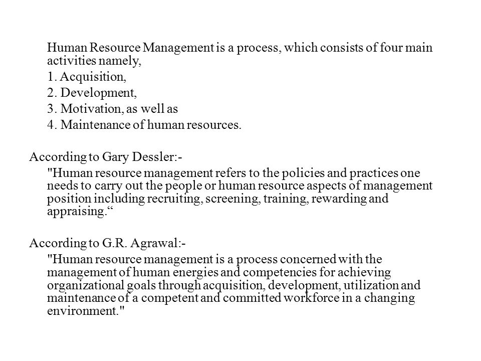 4. Maintenance of human resources. According to Gary Dessler:-