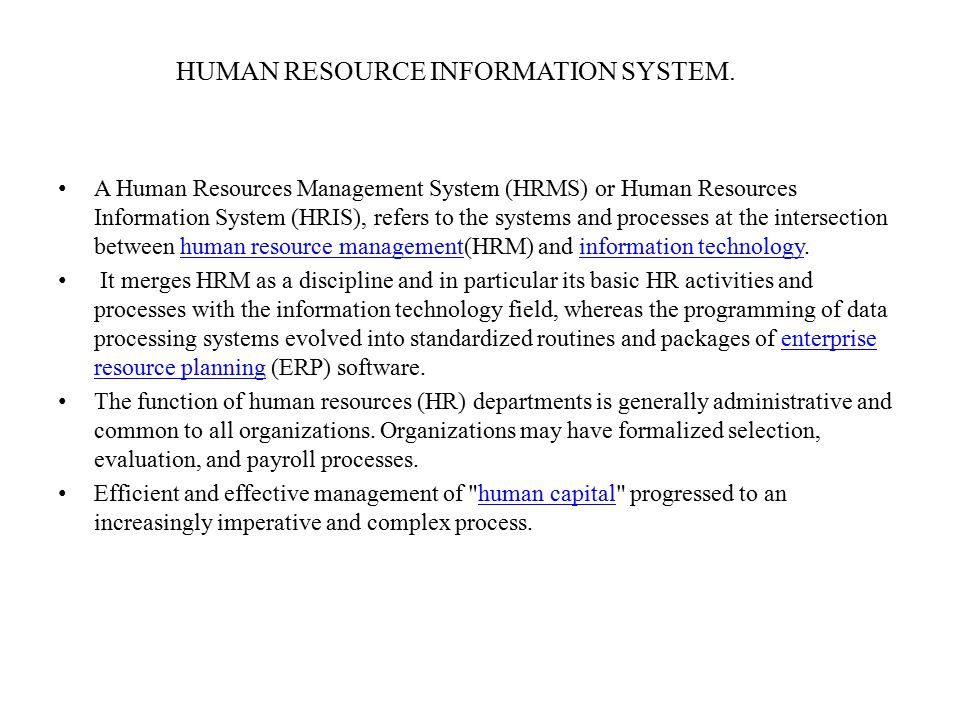 HUMAN RESOURCE INFORMATION SYSTEM.
