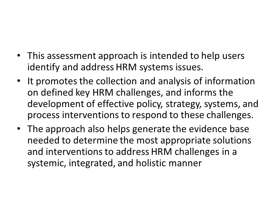 This assessment approach is intended to help users identify and address HRM systems issues.