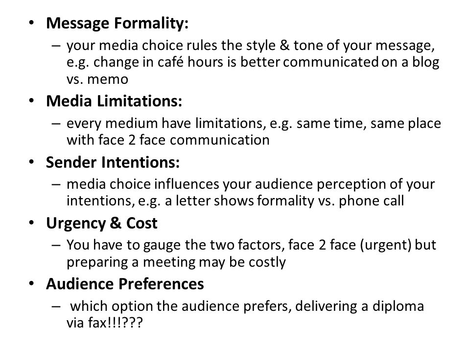 Message Formality: Media Limitations: Sender Intentions: