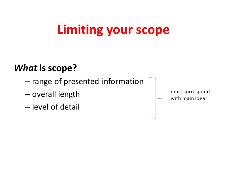 Limiting your scope What is scope range of presented information