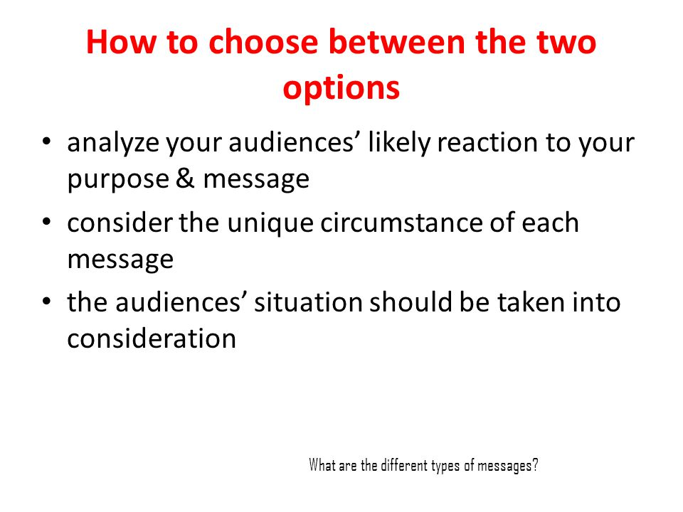 How to choose between the two options