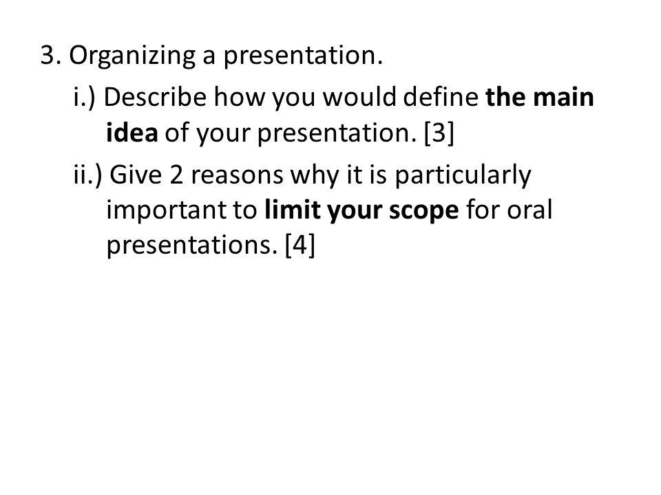 3. Organizing a presentation. i