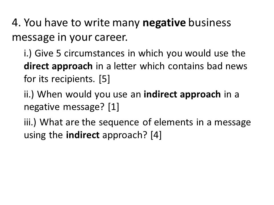 4. You have to write many negative business message in your career.