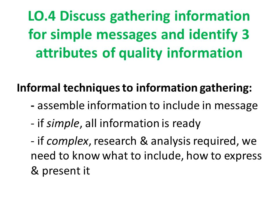 LO.4 Discuss gathering information for simple messages and identify 3 attributes of quality information