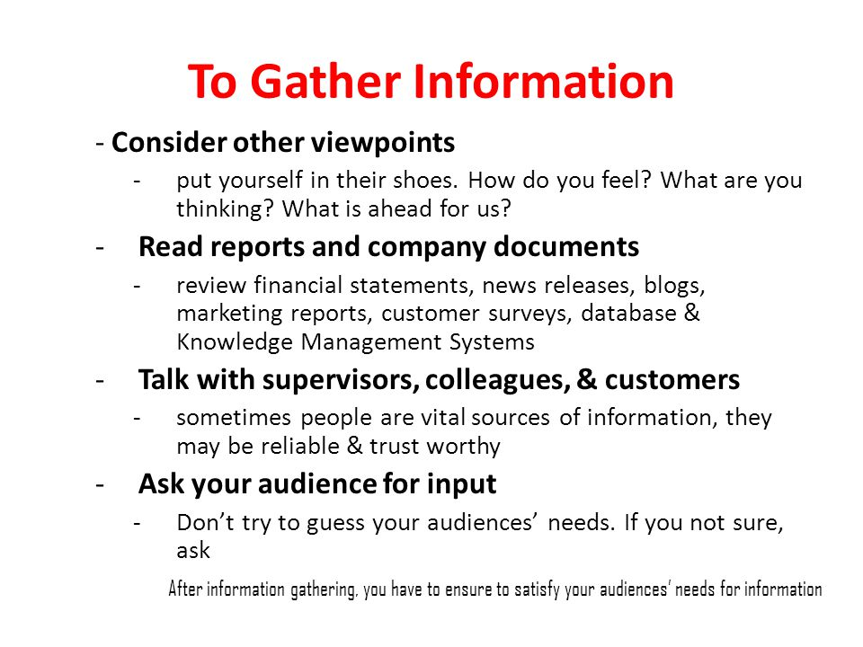 To Gather Information - Consider other viewpoints