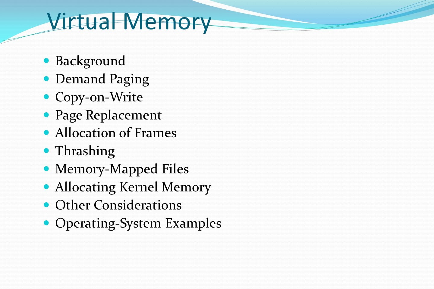 Virtual Memory Background Demand Paging Copy-on-Write Page Replacement