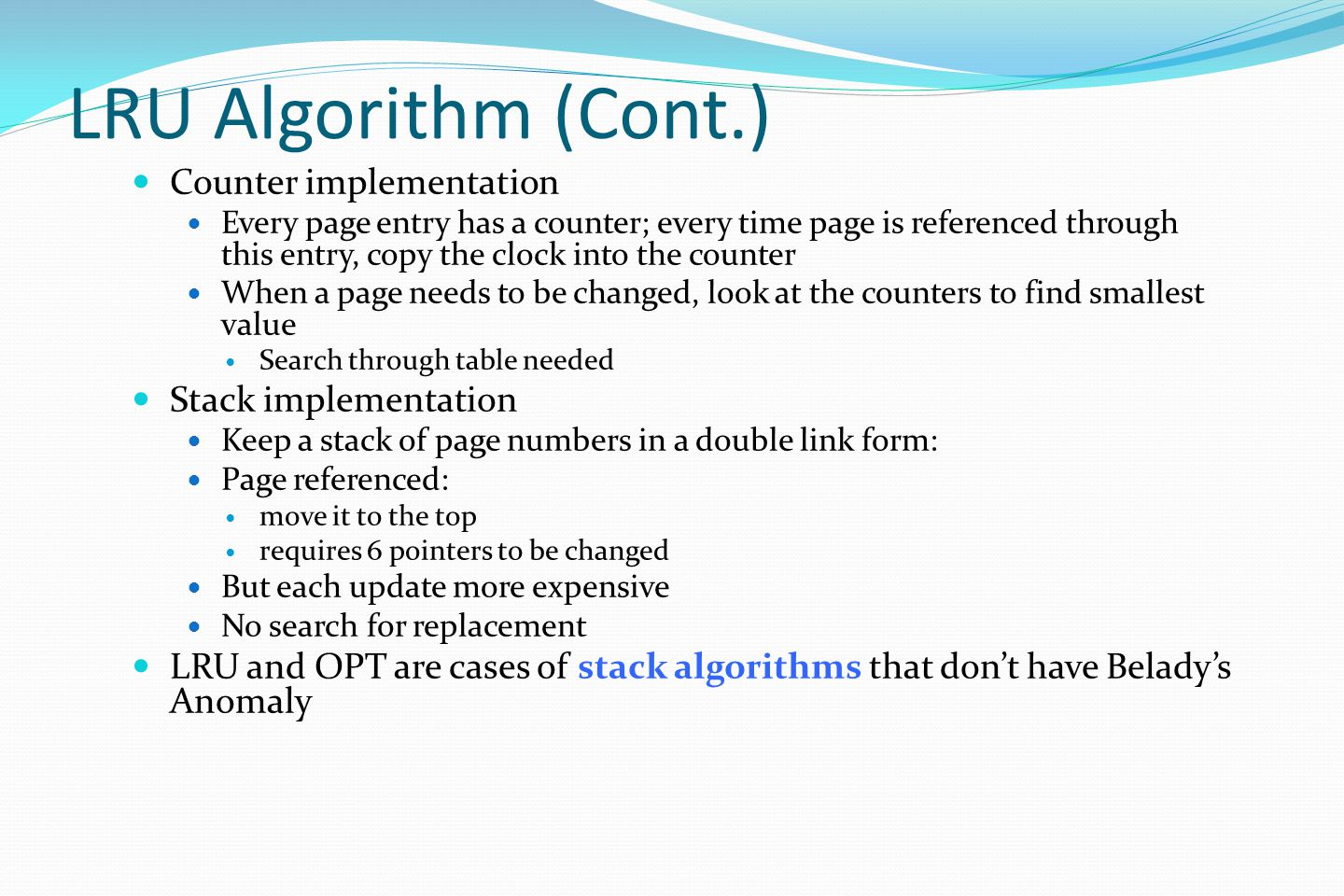LRU Algorithm (Cont.) Counter implementation Stack implementation
