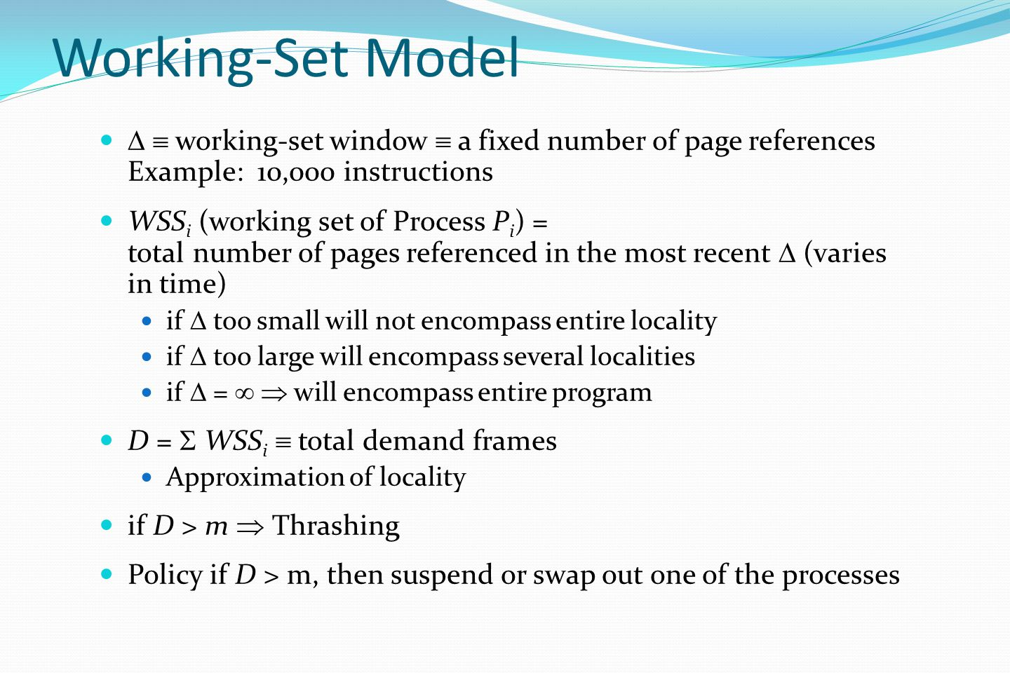 Working-Set Model   working-set window  a fixed number of page references Example: 10,000 instructions.