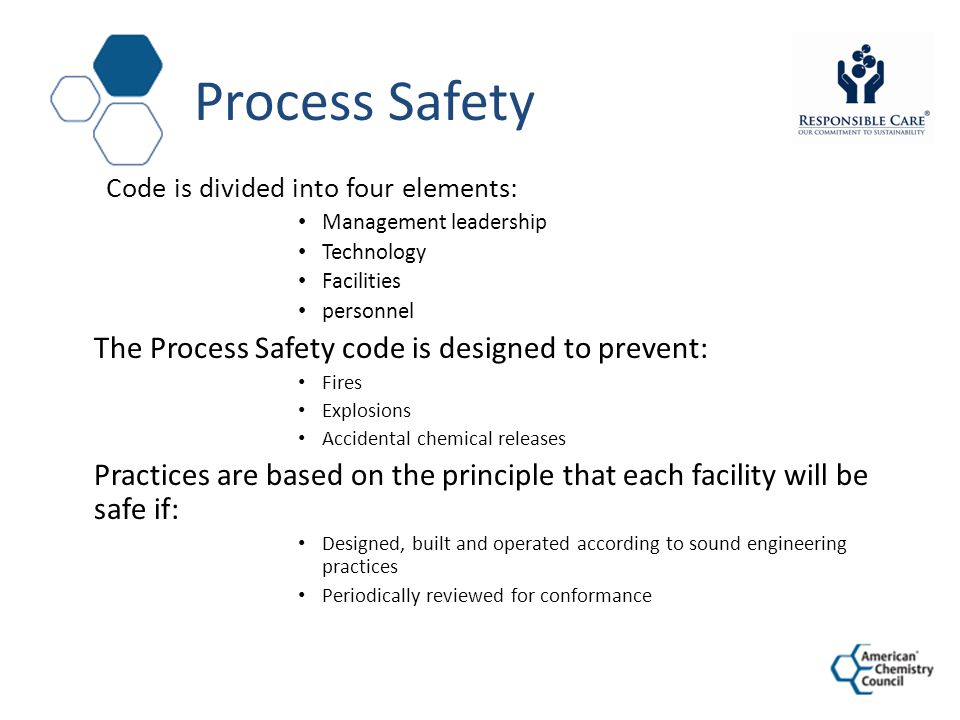 Process Safety The Process Safety code is designed to prevent: