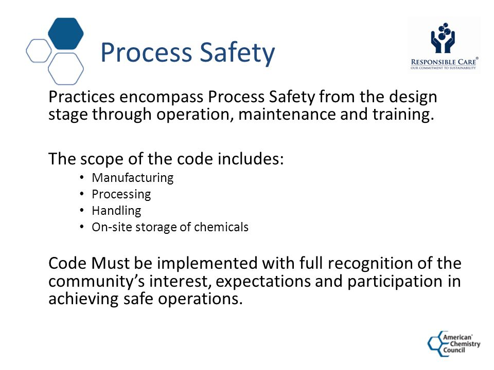 Process Safety Practices encompass Process Safety from the design stage through operation, maintenance and training.