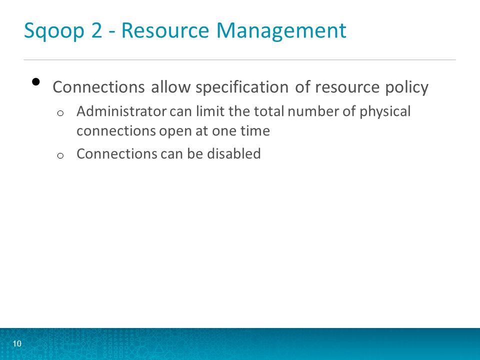 Sqoop 2 - Resource Management