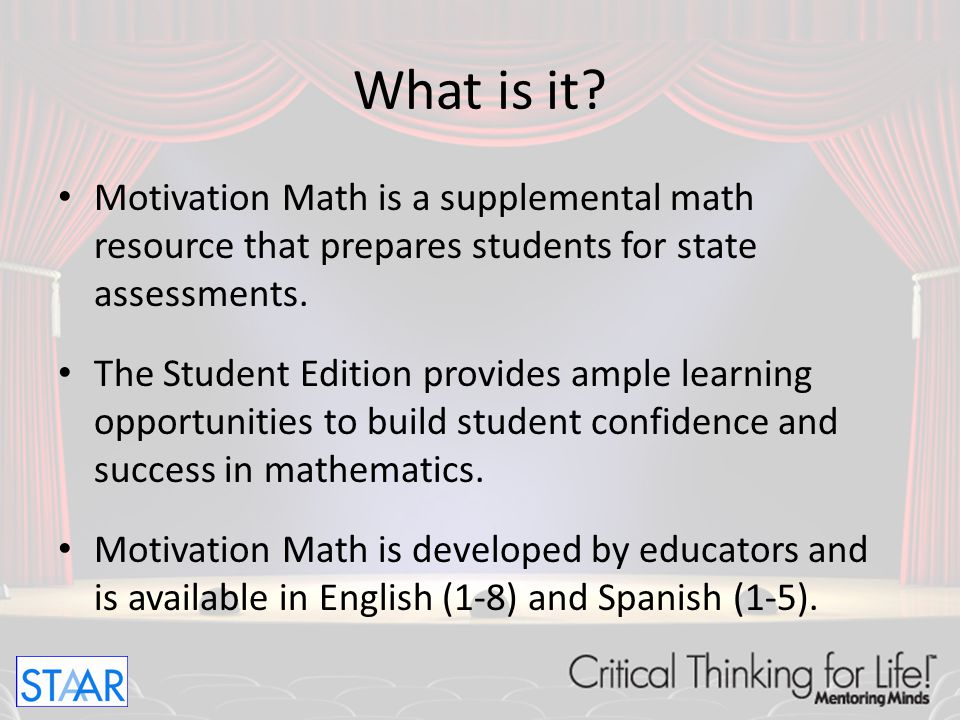 What is it Motivation Math is a supplemental math resource that prepares students for state assessments.