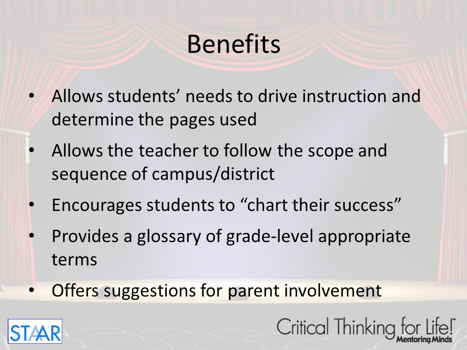 Benefits Allows students' needs to drive instruction and determine the pages used.