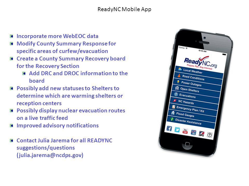 ReadyNC Mobile App Incorporate more WebEOC data. Modify County Summary Response for specific areas of curfew/evacuation.