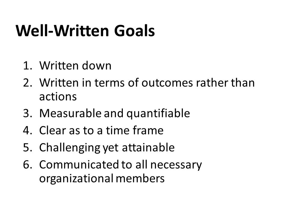 Well-Written Goals Written down