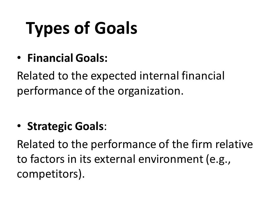 Types of Goals Financial Goals: