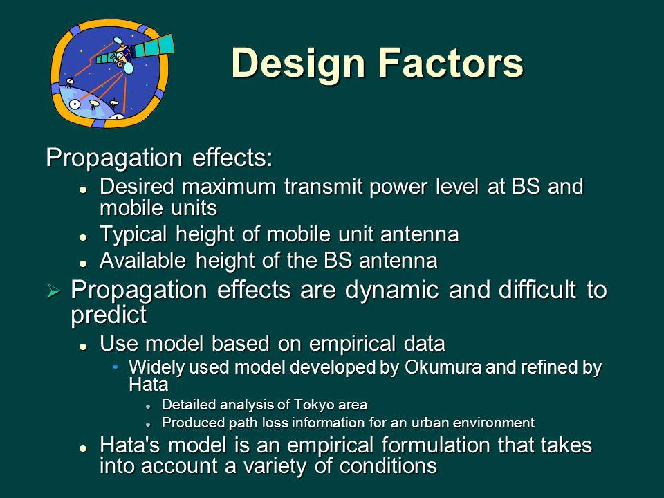 Design Factors Propagation effects: