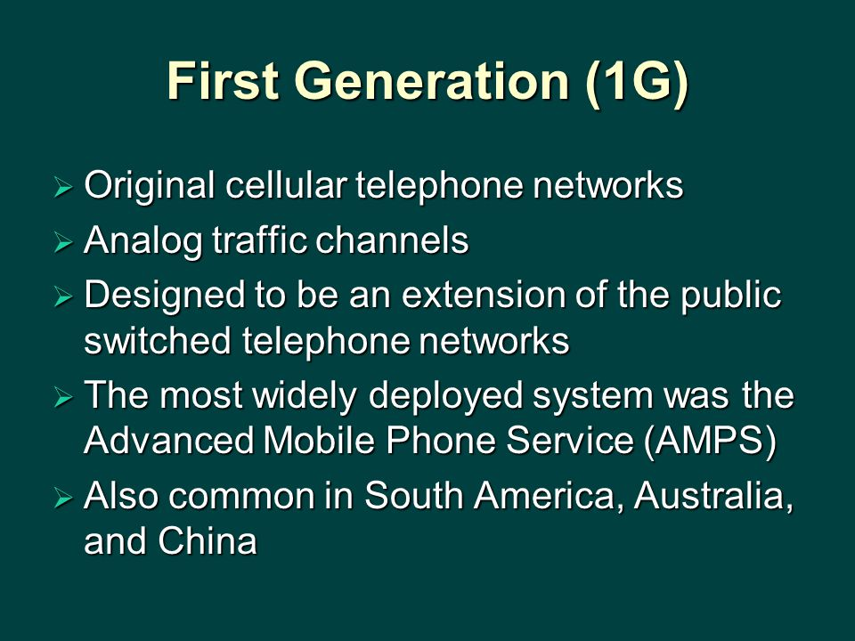 First Generation (1G) Original cellular telephone networks